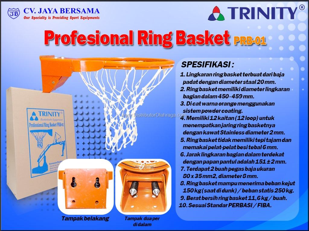 Spesifikasi Ring Basket Standar PERBASI PRB-01 merek Trinty sebagai berikut : - Lingkaran ring basket terbuat dari baja padat dengan diameter yaitu 20mm. - Ring basket memiliki diameter lingkaran bagian dalam yaitu 450 – 459 mm.