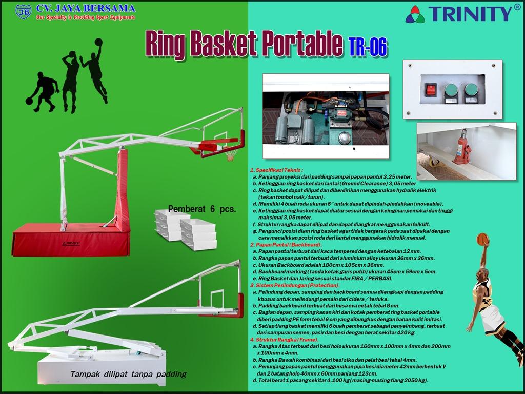 Ring Basket Portabel TR-06 Spesifikasi Ring Basket Portabel TR-06 merek Trinity sebagai berikut : 1. Spesifikasi Teknis sebagai berikut : a. Panjang proyeksi dari padding sampai papan pantul yaitu 3,25 meter.
